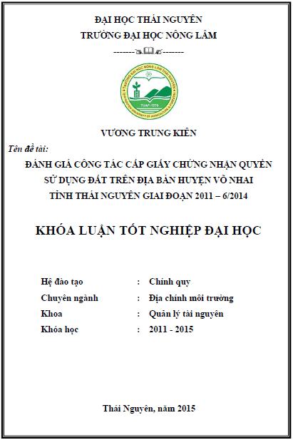 Đánh giá công tác cấp giấy chứng nhận quyền sử dụng đất trên địa bàn huyện Võ Nhai tỉnh Thái Nguyên giai đoạn 2011-6/2014