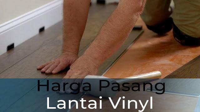 Biaya pemasangan lantai vinyl 2021