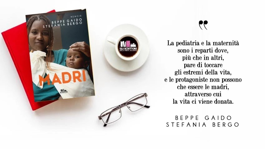 Madri, il memoir di Beppe Gaido e Stefania Bergo per aiutare un ospedale in Kenya