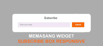 Memasang Widget Subscribe Box Responsive + Media Sosial