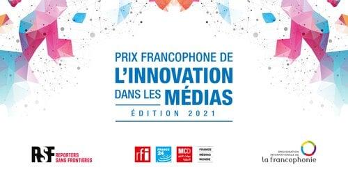 Francophone Media Innovation Award 2021 (30,000 euros prize)