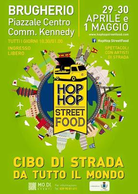 Hop Hop Street Food 29 e 30 Aprile - 1 Maggio Brugherio (MB)  2016