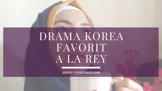 Drama Korea Favorit A La Rey