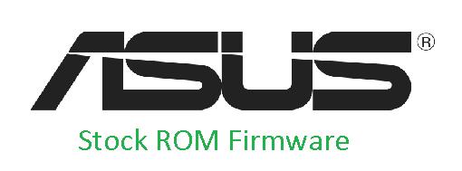 Download Asus Stock ROM Firmware
