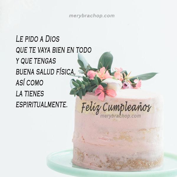 imágenes y mensajes cristianos de feliz cumpleaños, versículos bíblicos, citas bíblicas, bendiciones en cumpleaños para amigo, amiga, hermana, hija con pasajes bíblicos por Mery Bracho