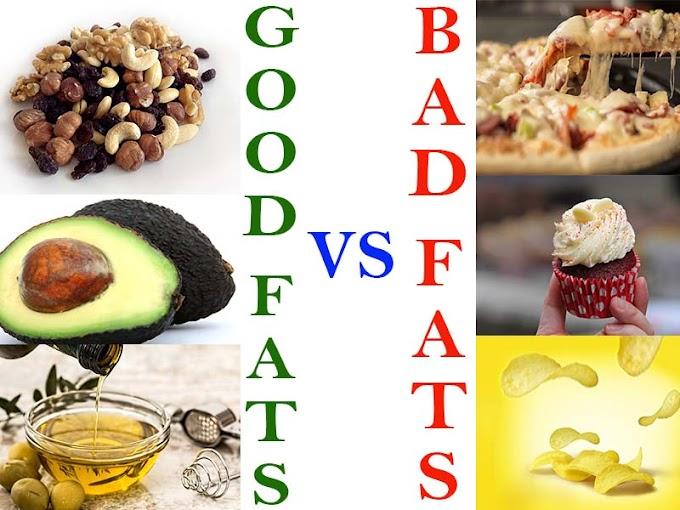 Fats: Good fats vs bad fats.