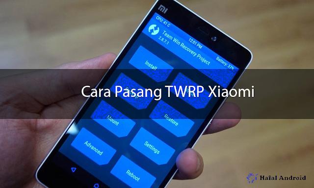 √ [LENGKAP] 12+ Cara Pasang TWRP Xiaomi Semua Tipe