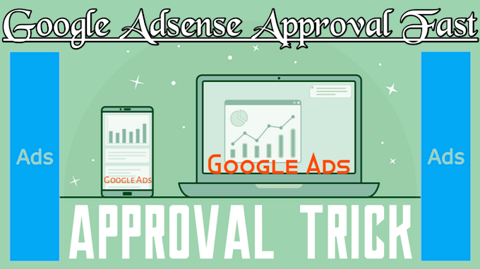 How To Get Google Adsense Approval Fast In 2019