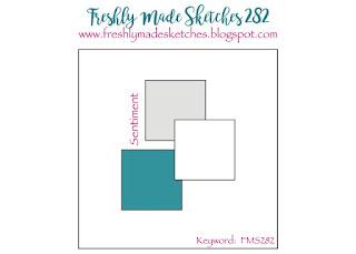http://freshlymadesketches.blogspot.com/2017/04/freshly-made-sketches-282-sketch-by.html