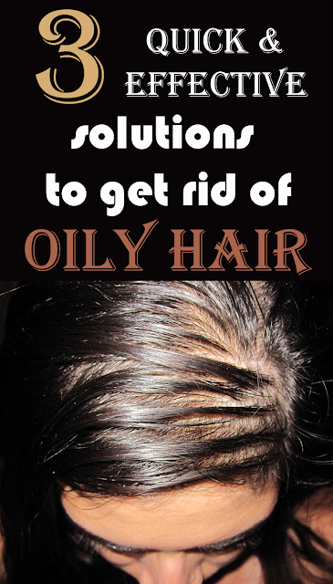 3 quick and effective solutions to get rid of oily hair