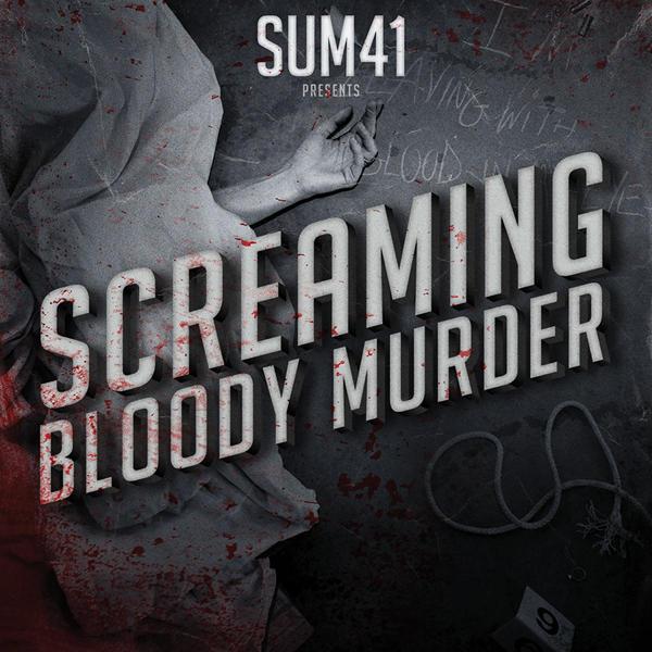 Sum 41 - Screaming Bloody Murder Cover