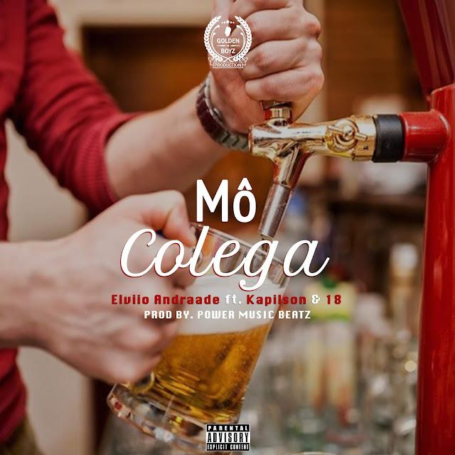 Elvio Andrade Feat. Kapilson & 18 - Mô Colega da Bebedeira - Mô Colega da Bebedeira