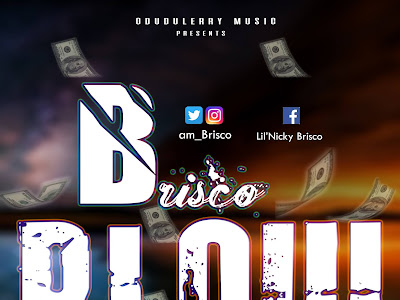 (Music) Brisco _ Blow (prod. Cyrillic)