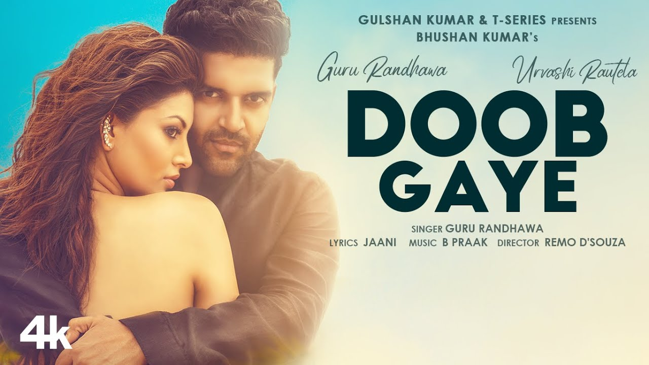 [Download] Doob Gaye Song - Guru Randhawa | Urvashi Rautela