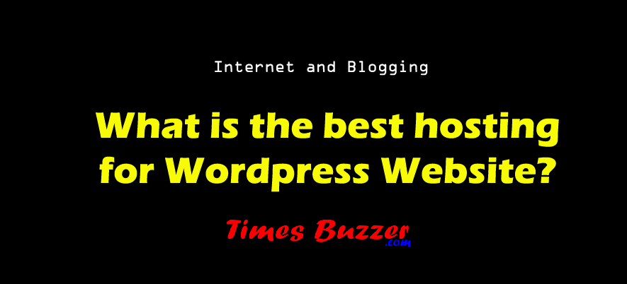 What is the best hosting for Wordpress Website?