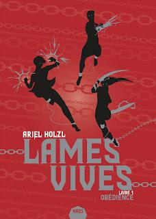 Lames vives tome 1 : Obédience de Ariel Holzl