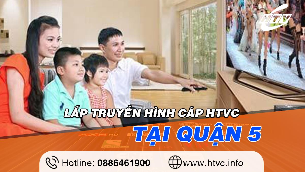 Khuyến mãi Lắp truyền hình cáp HTVC tại Quận 5