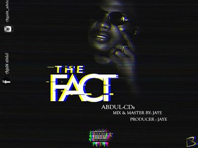 LYRICS: Abdul CDs - The Fact