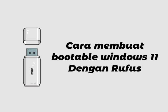 cara membuat bootable windows 11