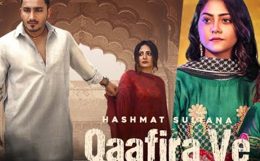 Qaafira Ve Lyrics - HASHMAT SULTANA - Download Video or MP3 Song