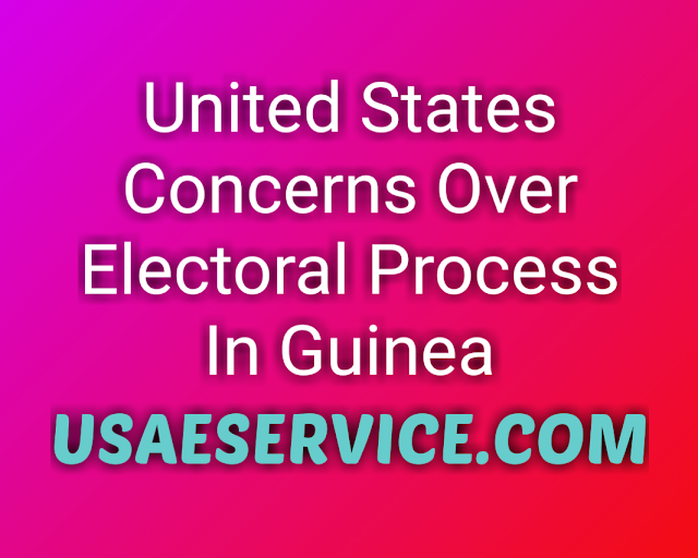 United States Concerns on Electoral Process In Guinea