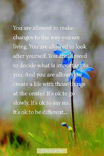 you are allowed to make changes to the way you are living #lifequotes