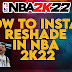 HOW TO INSTALL RESHADE IN NBA 2K22 - IMPROVE YOUR GRAPHICS