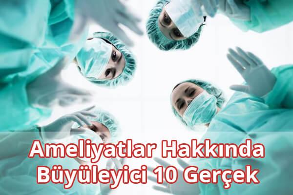 Ameliyat (Cerrahi) Hakkında İlginç Bilgiler