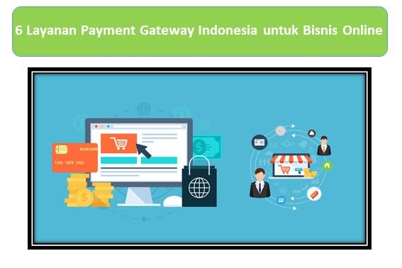 6 Layanan Payment Gateway Indonesia untuk Bisnis Online