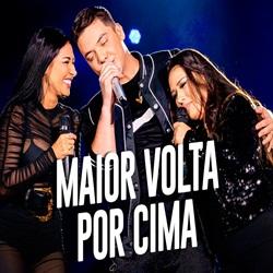 Maior Volta por Cima - Wesley Safadão Part. Simone e Simaria Mp3