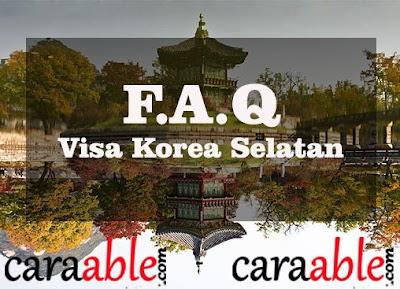 Pertanyaan yang sering ditanyakan dalam visa korea selatan terkait multiple entry visa, single entry visa, visa pelajar, pegawai/ pekerja, mahaasiswa, ibu rumah tangga dan wisatawan
