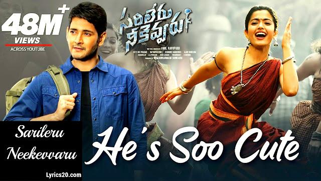 He So Cute Song Lyrics in Telugu | Sarileru Neekevvaru Songs