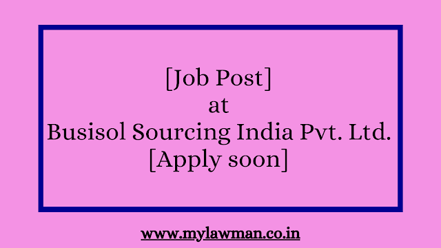 [Job Post] at Busisol Sourcing India Pvt. Ltd. [Apply soon]