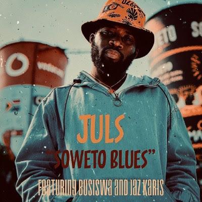 Baixar Musica: Juls - Soweto Blues (feat. Busiswa & Jaz Karis)