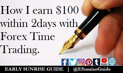 How I earn $100 within 2days with Forex Time Trading