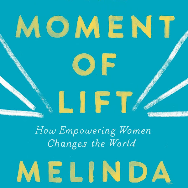 THE MOMENT OF LIFT - by Melinda Gates