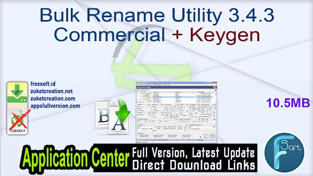 Bulk Rename Utility 3.4.3 Commercial + Keygen