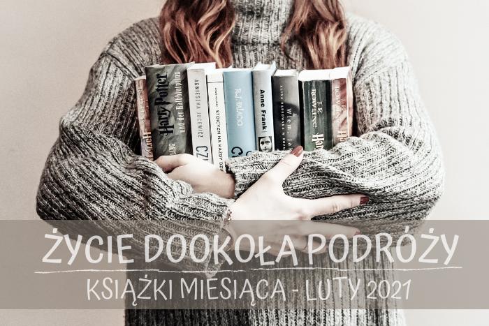 Książki Miesiąca - przeczytane w lutym 2021