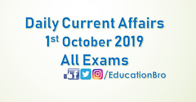 Daily Current Affairs 1st October 2019 For All Government Examinations