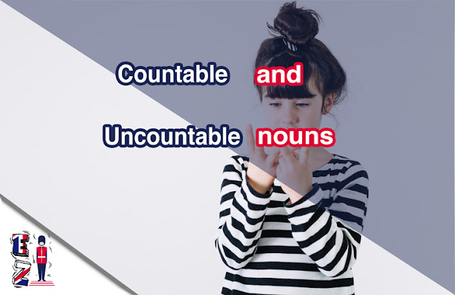 This lesson aims to teach you the difference between countable and uncountable nouns