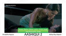 Aasan Nahin Yahan Lyrics -Arijit Singh