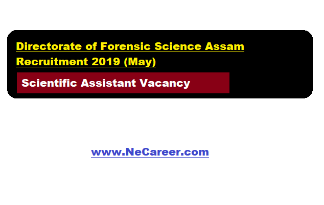 Directorate of Forensic Science Assam Recruitment 2019 (May)