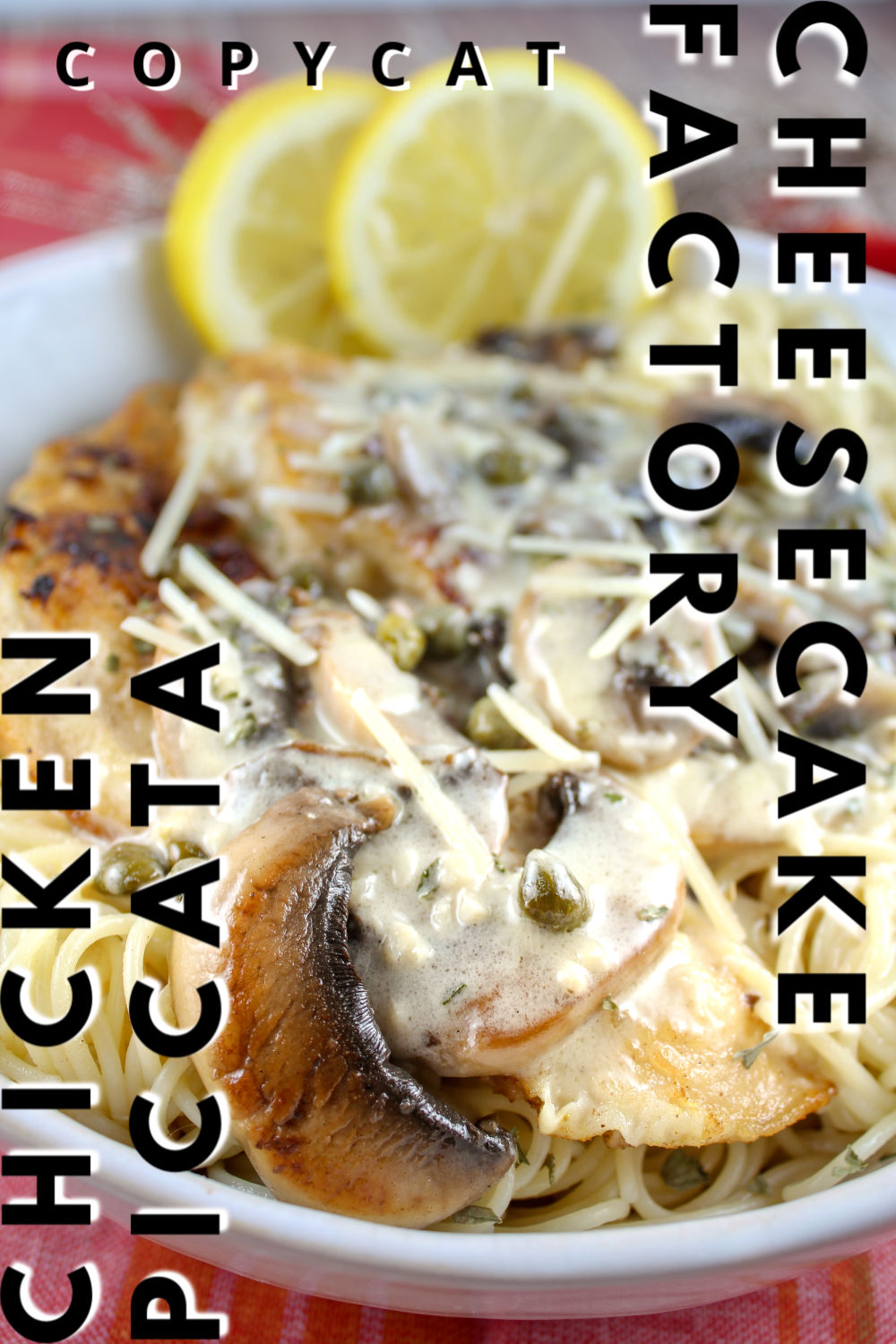 Copycat Cheesecake Factory Chicken Piccata The Food Hussy