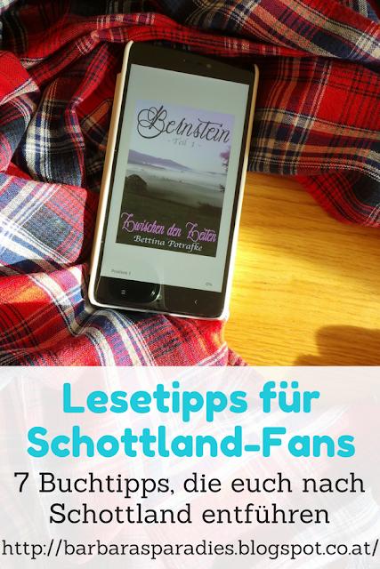 Lesetipps für Schottland-Fans - 7 Buchtipps, die euch nach Schottland entführen - Bernstein-Trilogie von Bettina Potrafke