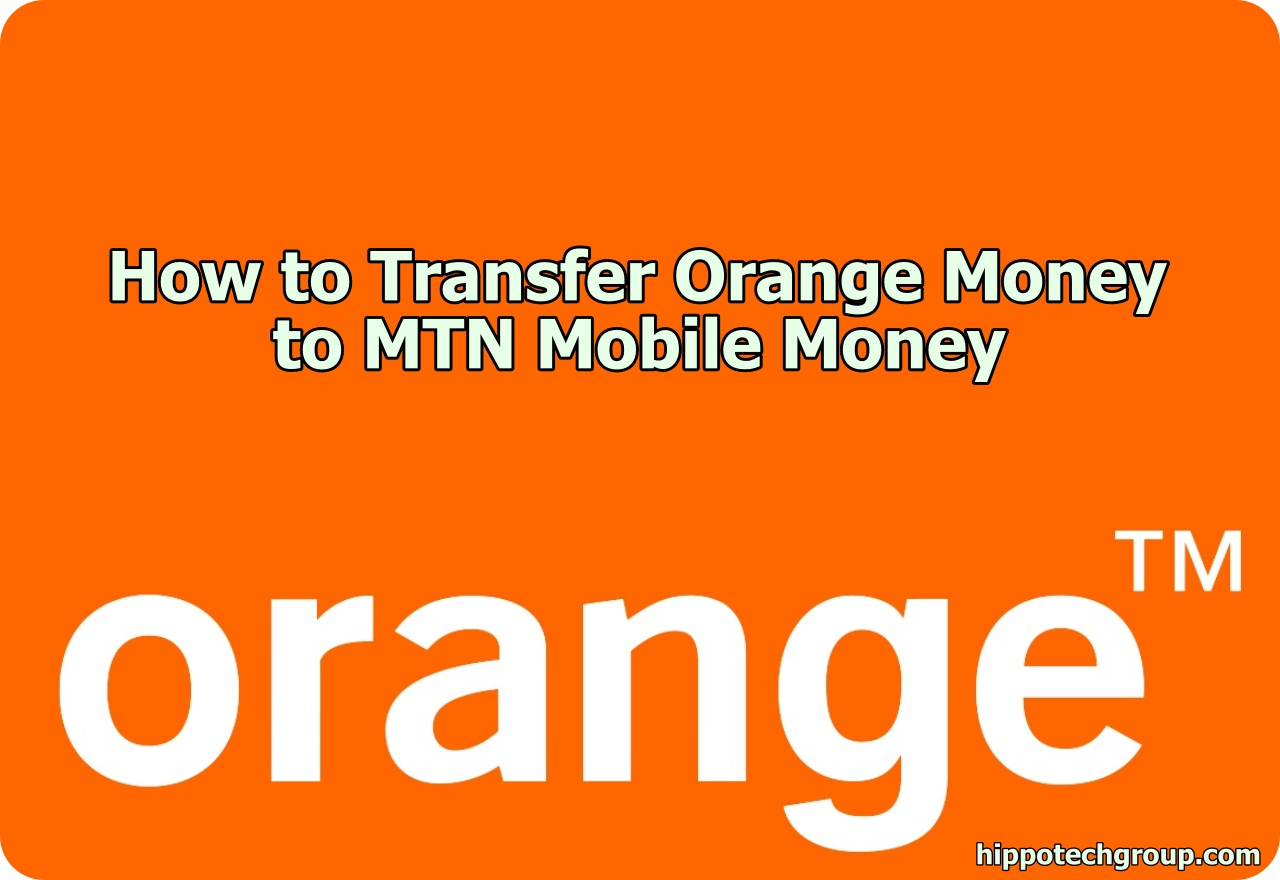 How to Transfer Orange Money to MTN Mobile Money (5 Steps)