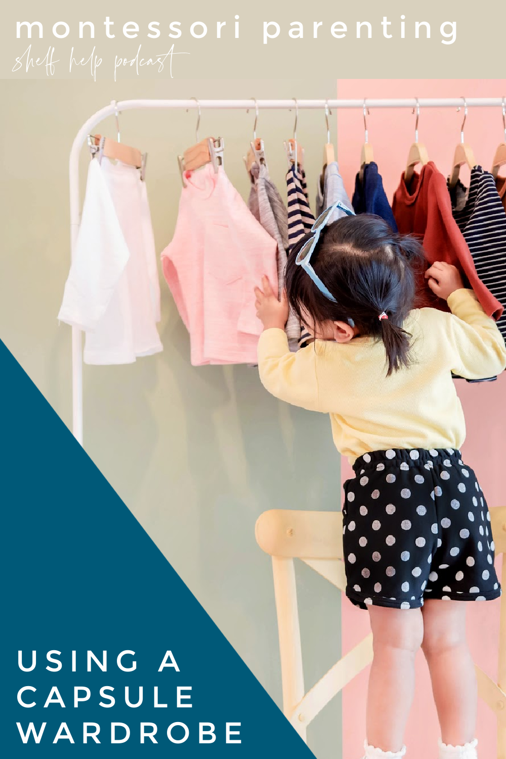 In this Montessori parenting podcast, we discuss how capsule wardrobes to simplify their homes and support our kid's journey toward independence.