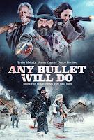 Any Bullet Will Do (2018) Full Movie