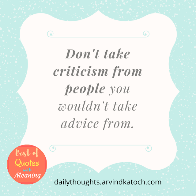 criticism, advice, daily thought, meaning,
