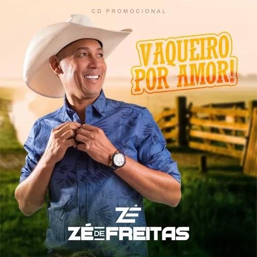 Zé de Freitas - Vaqueiro Por Amor - Promocional - 2020
