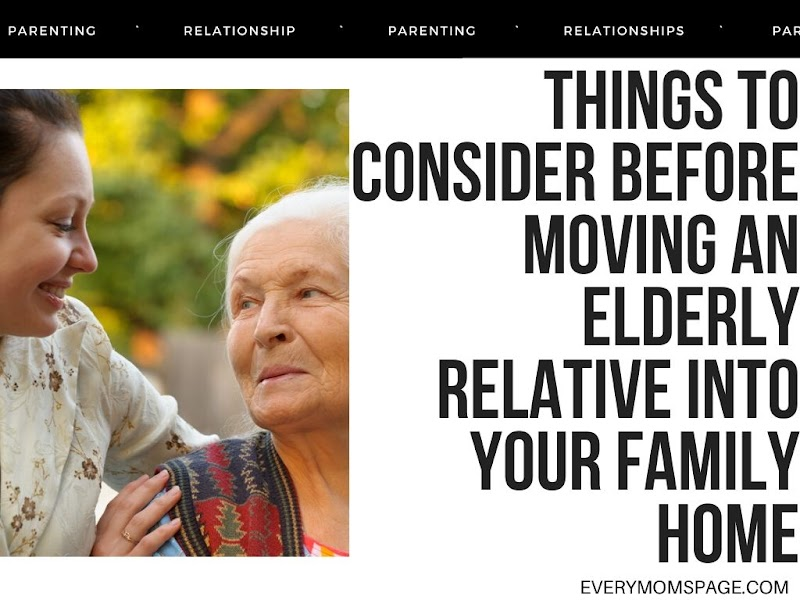 Things To Consider Before Moving An Elderly Relative Into Your Family Home